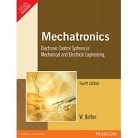 Mechatronics : Electronic Control Systems in Mechanical and Electrical Engineering 4th Edition  (English, Paperback, Bolton)